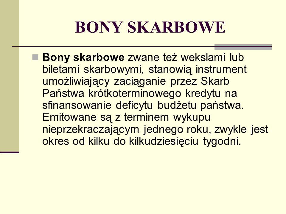 BONY SKARBOWE Bon skarbowy jest instrumentem dyskontowym – oznacza to, że kupując go nabywca zapłaci mniej niż wynosi jego wartość nominalna.