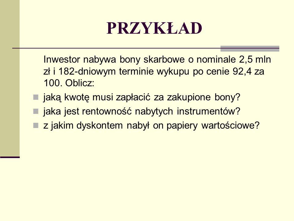 PRZYKŁAD Inwestor za 182 dni otrzyma na swój rachunek 2,5 mln zł.