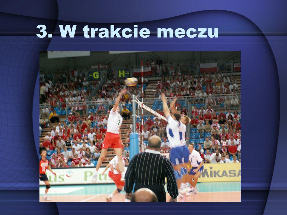 3. W trakcie meczu