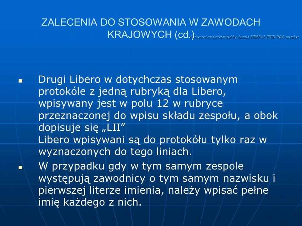 Corrected and presented b y Laszlo HERPAI FIVB RGC member ZALECENIA DO STOSOWANIA W ZAWODACH KRAJOWYCH Protokół jest dokumentem z zawodów.