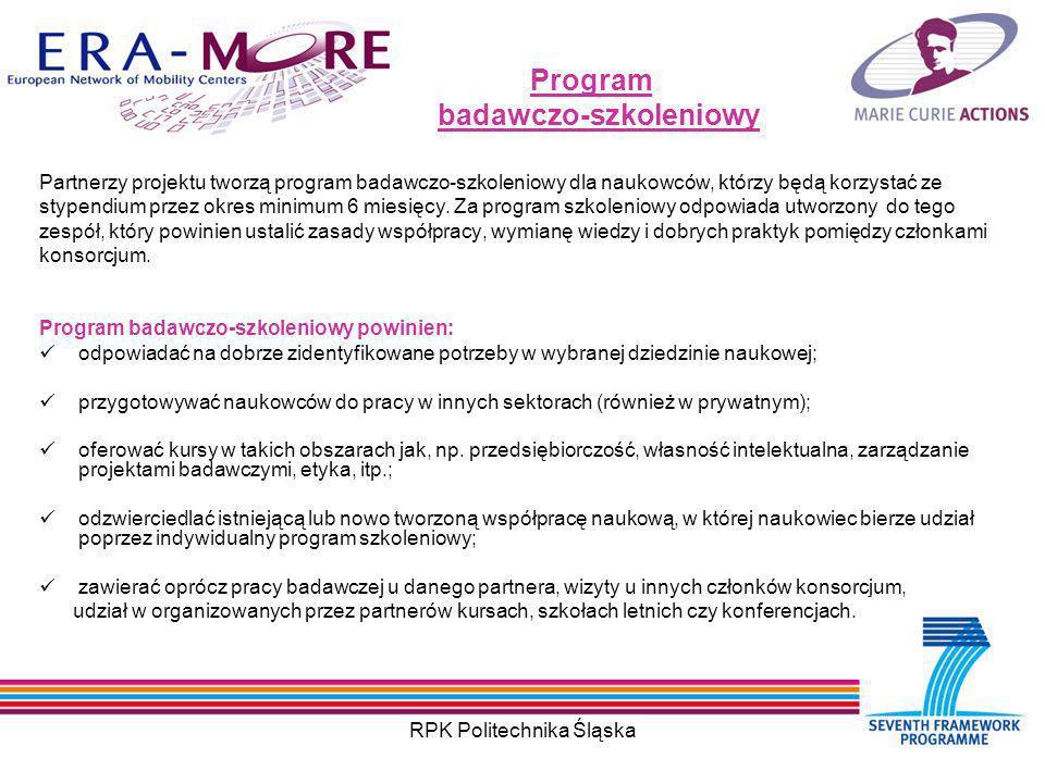 RPK Politechnika Śląska Program badawczo-szkoleniowy Partnerzy projektu tworzą program badawczo-szkoleniowy dla naukowców, którzy będą korzystać ze stypendium przez okres minimum 6 miesięcy.