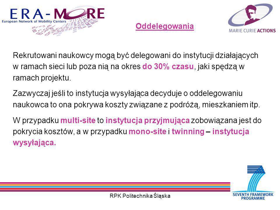 RPK Politechnika Śląska Oddelegowania Rekrutowani naukowcy mogą być delegowani do instytucji działających w ramach sieci lub poza nią na okres do 30% czasu, jaki spędzą w ramach projektu.