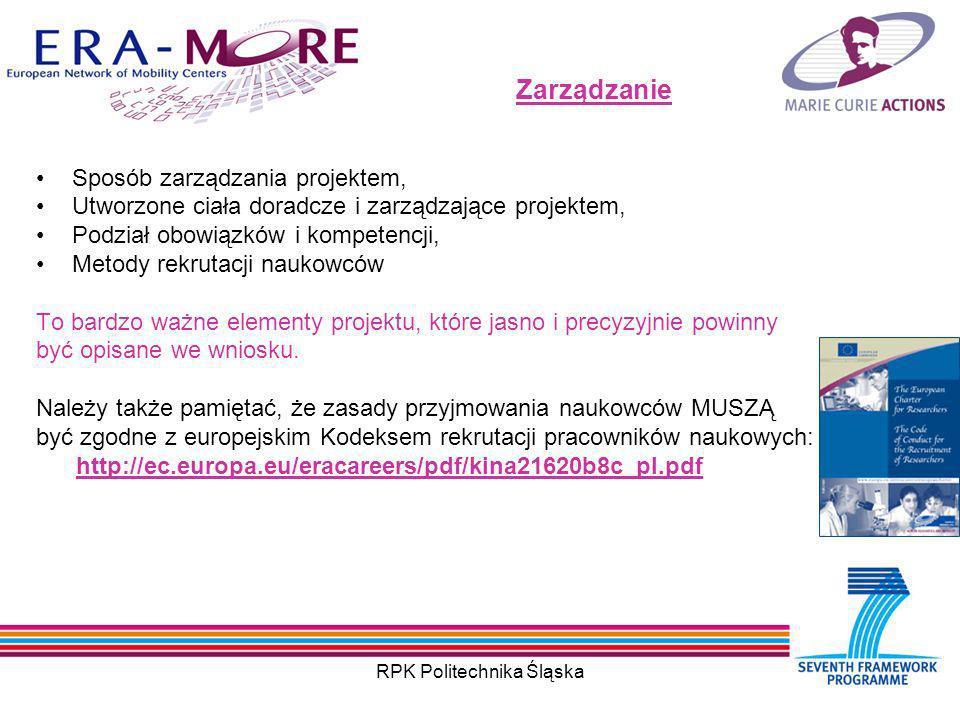 RPK Politechnika Śląska Zarządzanie Sposób zarządzania projektem, Utworzone ciała doradcze i zarządzające projektem, Podział obowiązków i kompetencji, Metody rekrutacji naukowców To bardzo ważne elementy projektu, które jasno i precyzyjnie powinny być opisane we wniosku.