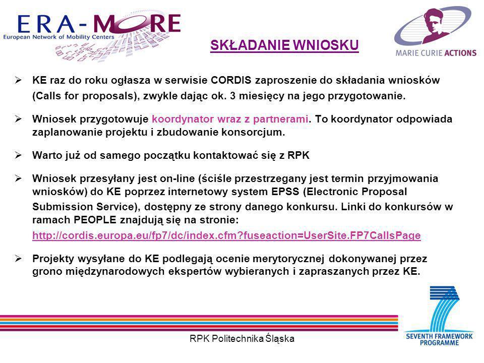 RPK Politechnika Śląska SKŁADANIE WNIOSKU KE raz do roku ogłasza w serwisie CORDIS zaproszenie do składania wniosków (Calls for proposals), zwykle dając ok.