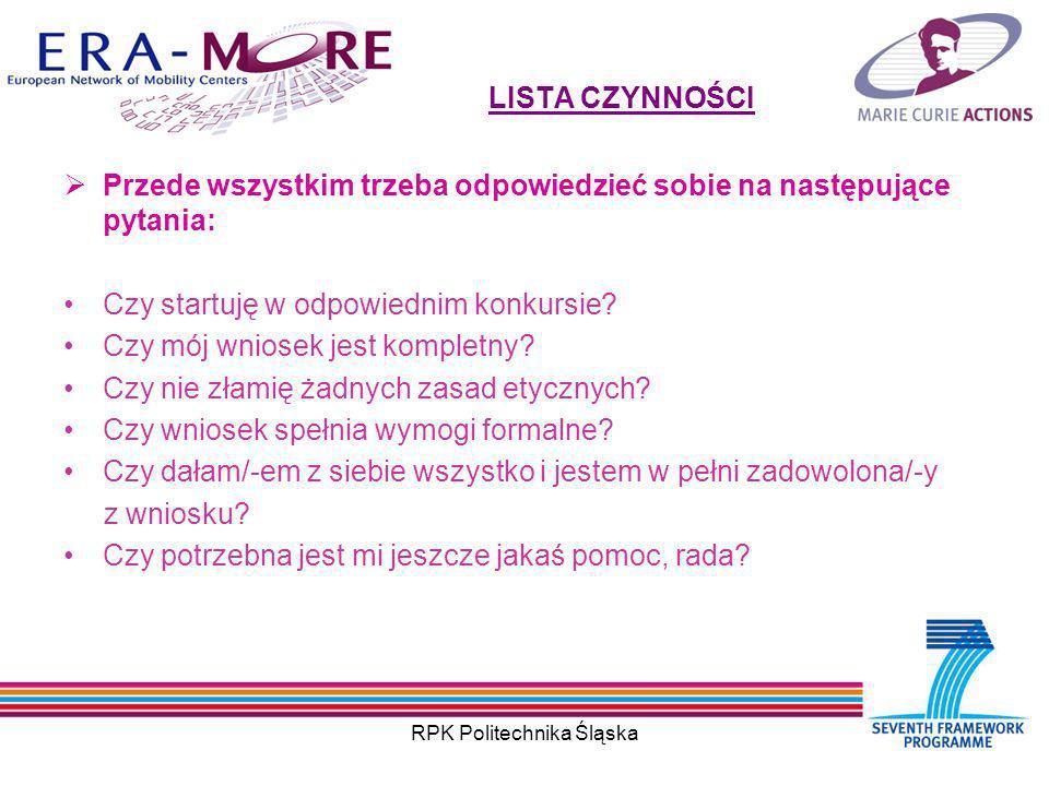 RPK Politechnika Śląska LISTA CZYNNOŚCI Przede wszystkim trzeba odpowiedzieć sobie na następujące pytania: Czy startuję w odpowiednim konkursie.