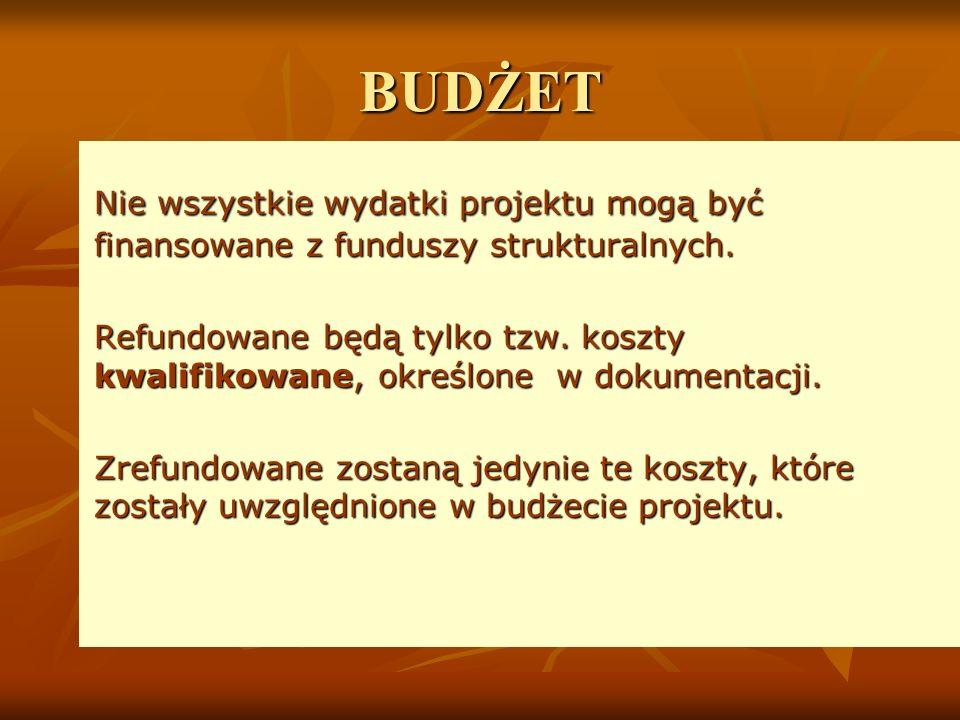 BUDŻET Nie wszystkie wydatki projektu mogą być finansowane z funduszy strukturalnych.