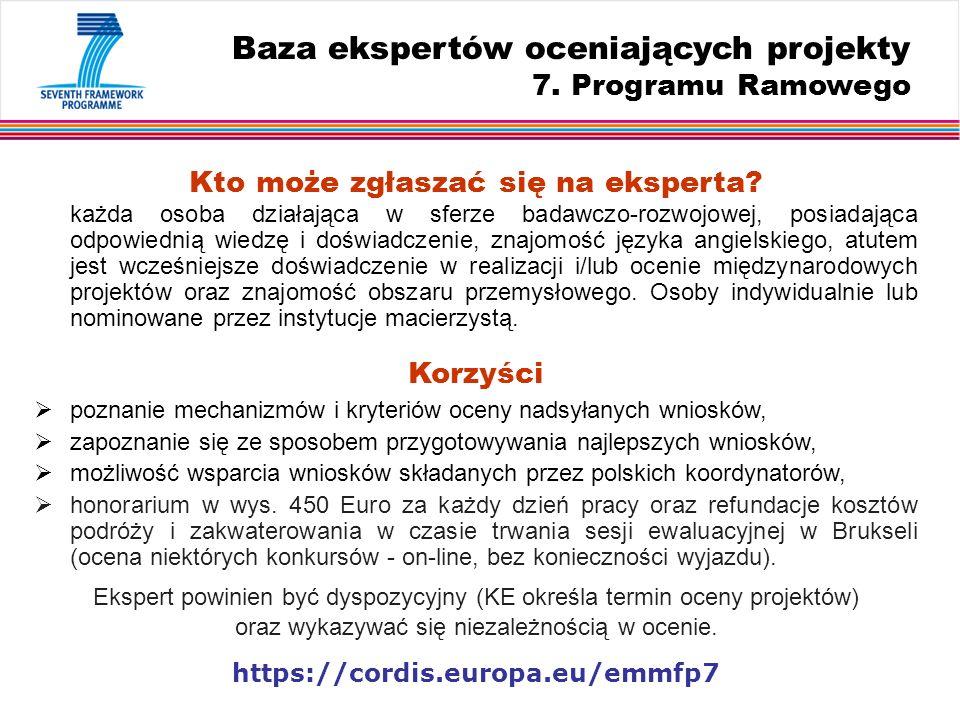 Baza ekspertów oceniających projekty 7. Programu Ramowego Kto może zgłaszać się na eksperta.
