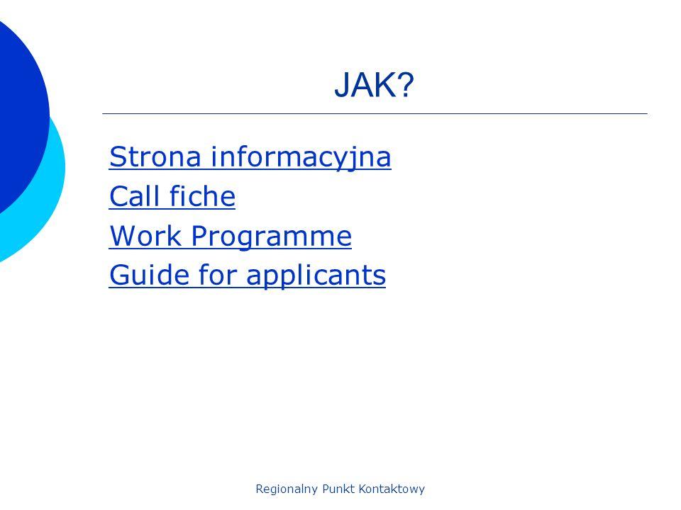 Regionalny Punkt Kontaktowy JAK? Strona informacyjna Call fiche Work Programme Guide for applicants