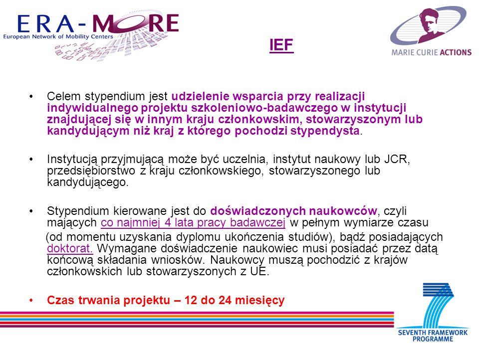 IEF Celem stypendium jest udzielenie wsparcia przy realizacji indywidualnego projektu szkoleniowo-badawczego w instytucji znajdującej się w innym kraju członkowskim, stowarzyszonym lub kandydującym niż kraj z którego pochodzi stypendysta.
