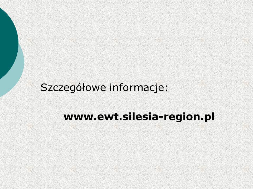 Szczegółowe informacje: www.ewt.silesia-region.pl