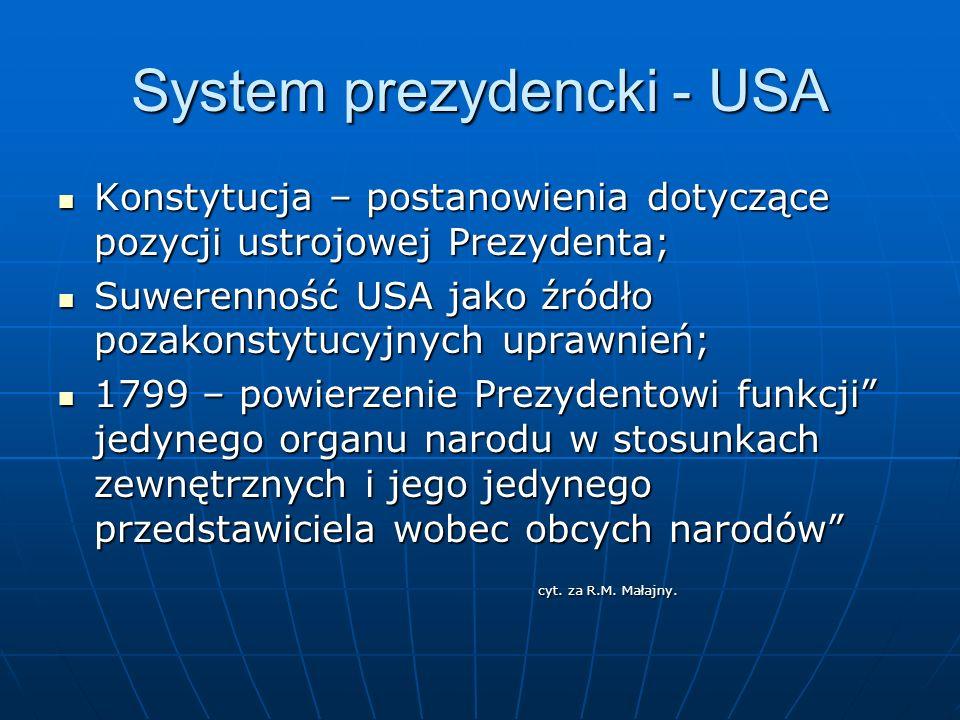 System prezydencki - USA Konstytucja – postanowienia dotyczące pozycji ustrojowej Prezydenta; Konstytucja – postanowienia dotyczące pozycji ustrojowej