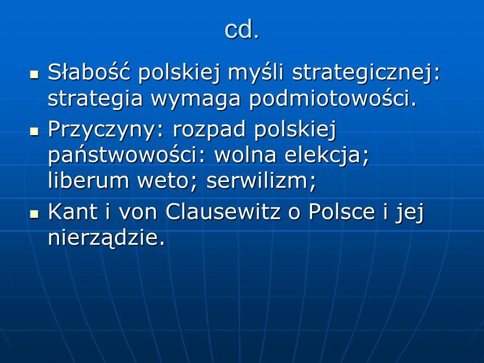 cd. Słabość polskiej myśli strategicznej: strategia wymaga podmiotowości. Słabość polskiej myśli strategicznej: strategia wymaga podmiotowości. Przycz