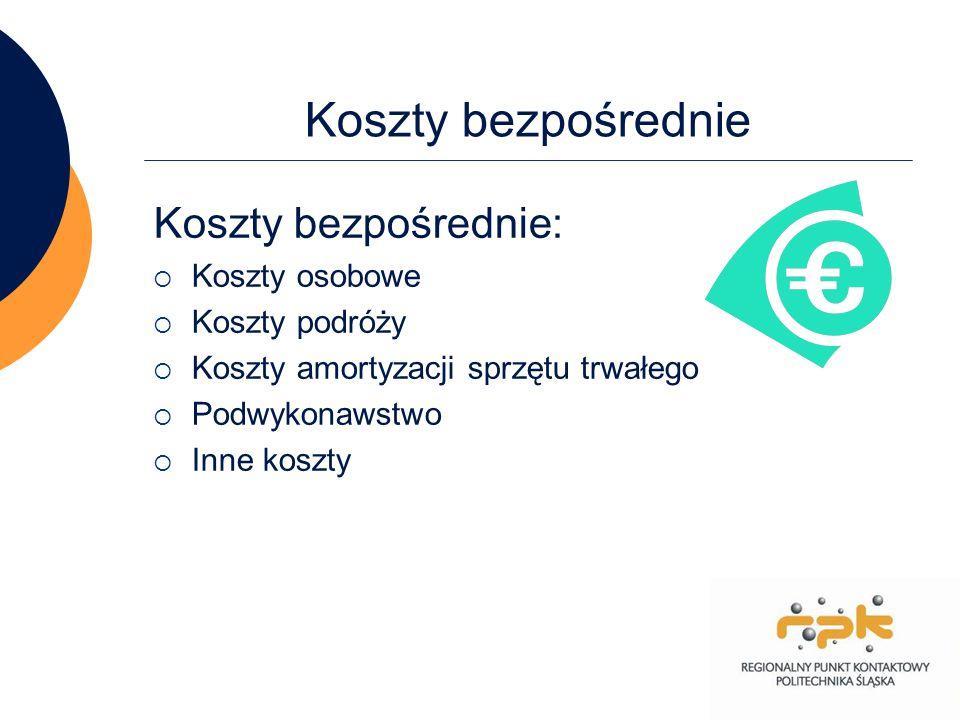 10 Koszty bezpośrednie Koszty bezpośrednie: Koszty osobowe Koszty podróży Koszty amortyzacji sprzętu trwałego Podwykonawstwo Inne koszty