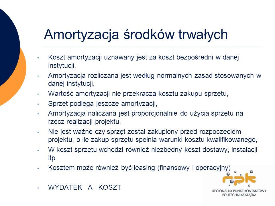 14 Amortyzacja środków trwałych Koszt amortyzacji uznawany jest za koszt bezpośredni w danej instytucji, Amortyzacja rozliczana jest według normalnych