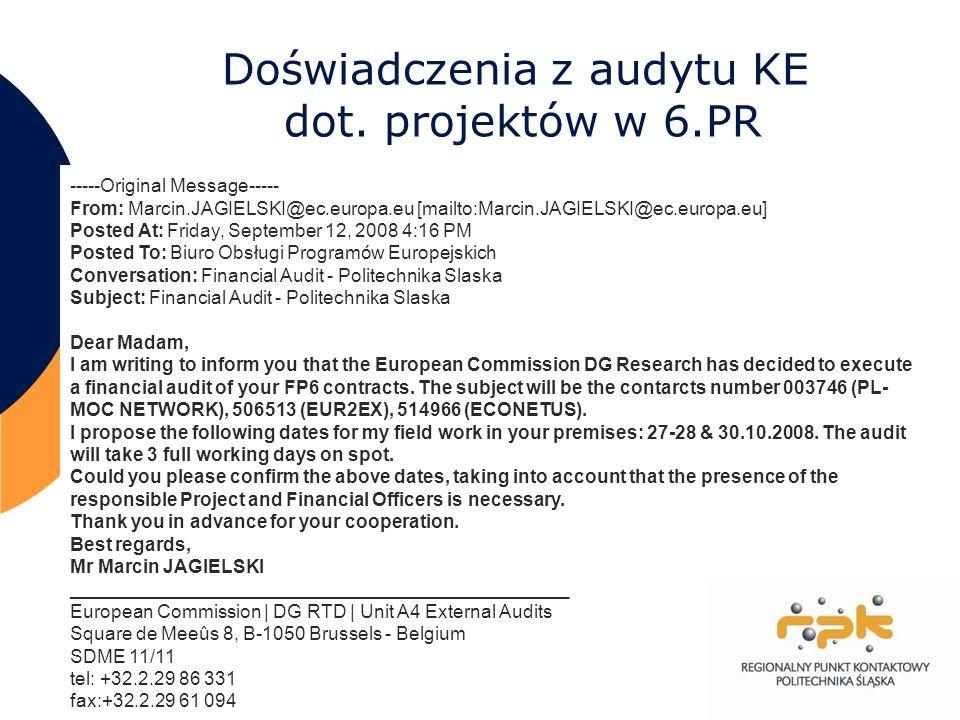 20 Doświadczenia z audytu KE dot. projektów w 6.PR -----Original Message----- From: Marcin.JAGIELSKI@ec.europa.eu [mailto:Marcin.JAGIELSKI@ec.europa.e