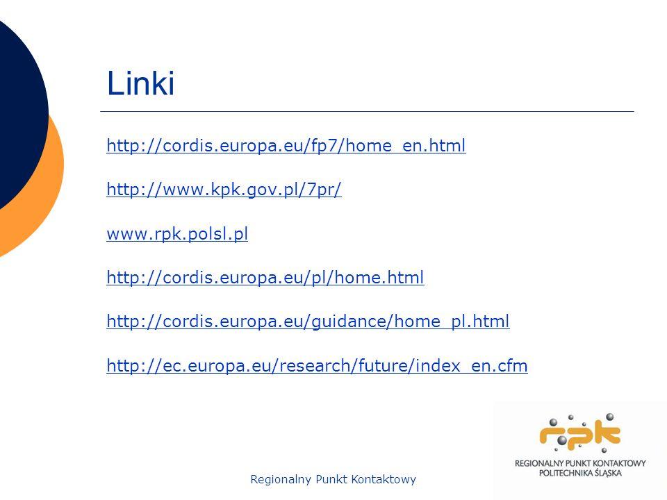 26Regionalny Punkt Kontaktowy Linki http://cordis.europa.eu/fp7/home_en.html http://www.kpk.gov.pl/7pr/ www.rpk.polsl.pl http://cordis.europa.eu/pl/ho