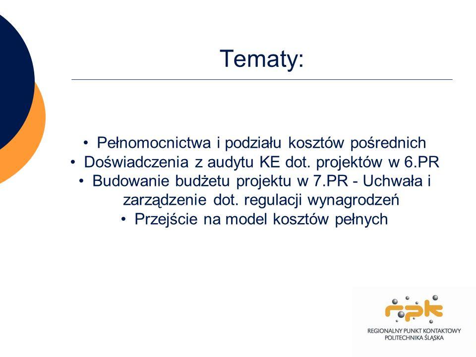 4 Tematy: Pełnomocnictwa i podziału kosztów pośrednich Doświadczenia z audytu KE dot. projektów w 6.PR Budowanie budżetu projektu w 7.PR - Uchwała i z