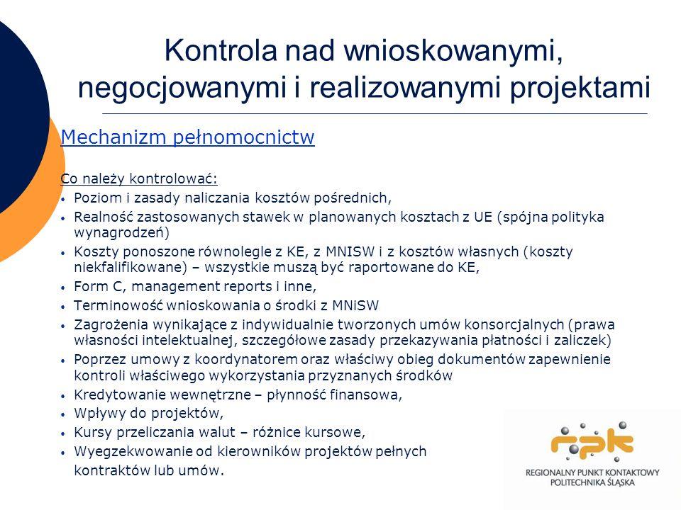5 Kontrola nad wnioskowanymi, negocjowanymi i realizowanymi projektami Mechanizm pełnomocnictw Co należy kontrolować: Poziom i zasady naliczania koszt