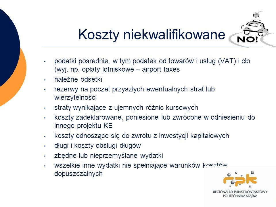 9 Koszty niekwalifikowane podatki pośrednie, w tym podatek od towarów i usług (VAT) i cło (wyj. np. opłaty lotniskowe – airport taxes należne odsetki