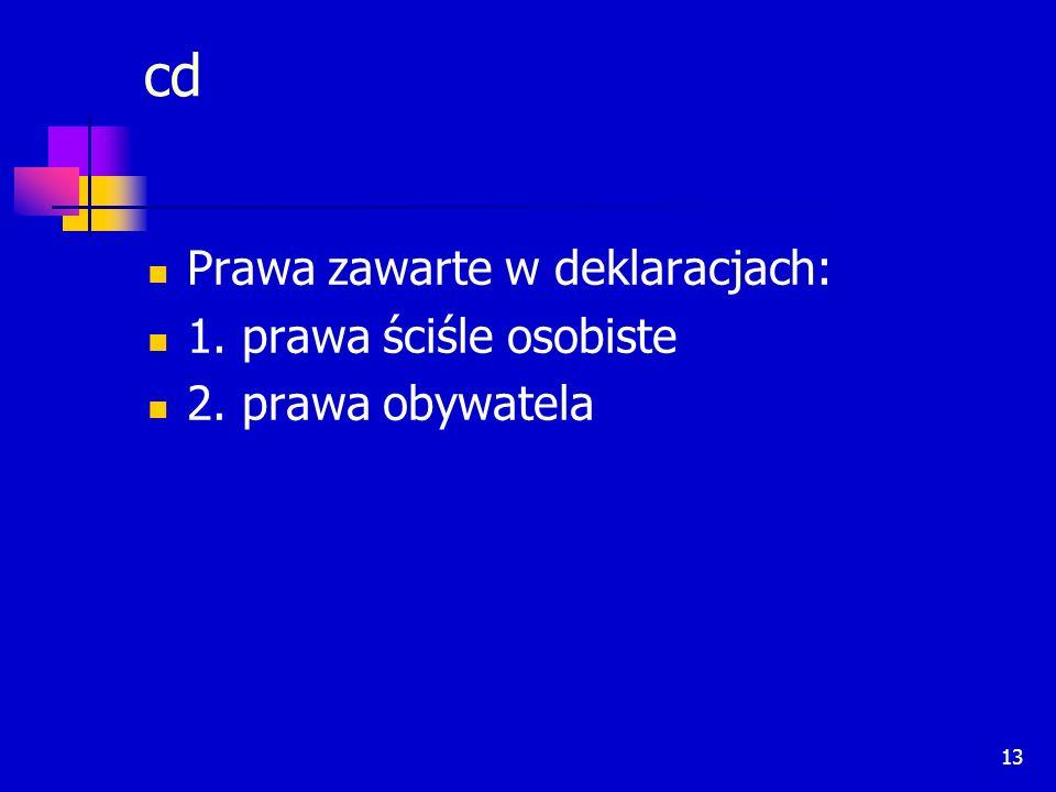 13 cd Prawa zawarte w deklaracjach: 1. prawa ściśle osobiste 2. prawa obywatela