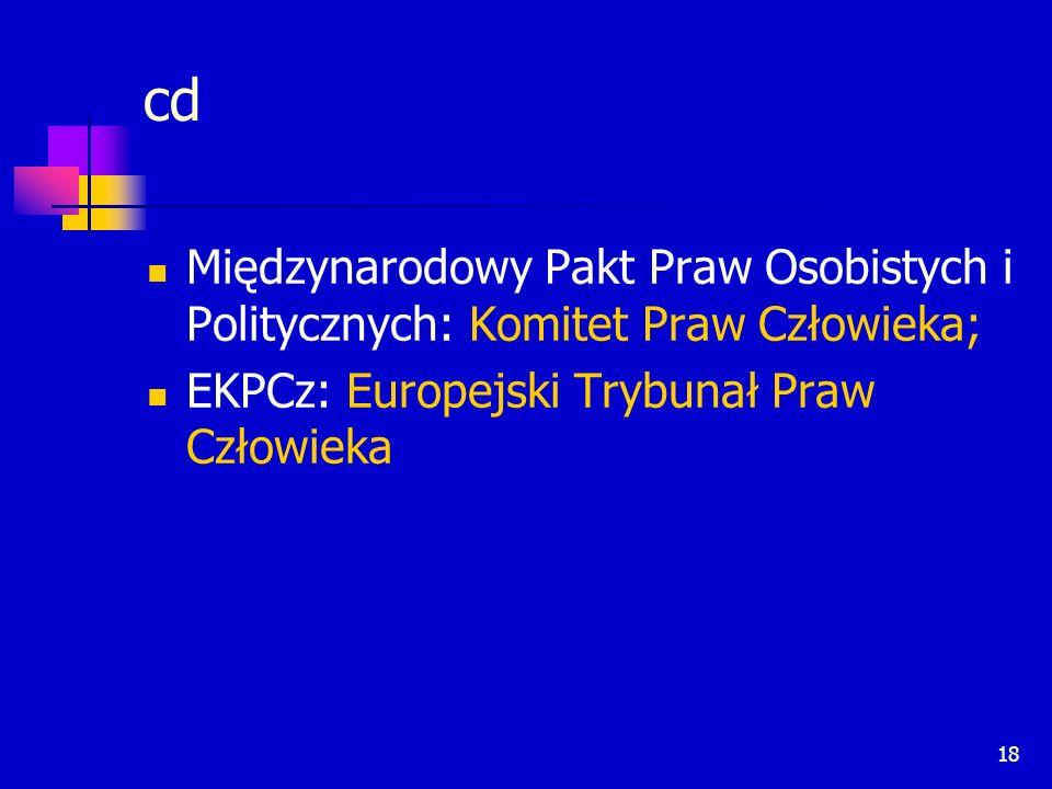 18 Międzynarodowy Pakt Praw Osobistych i Politycznych: Komitet Praw Człowieka; EKPCz: Europejski Trybunał Praw Człowieka cd