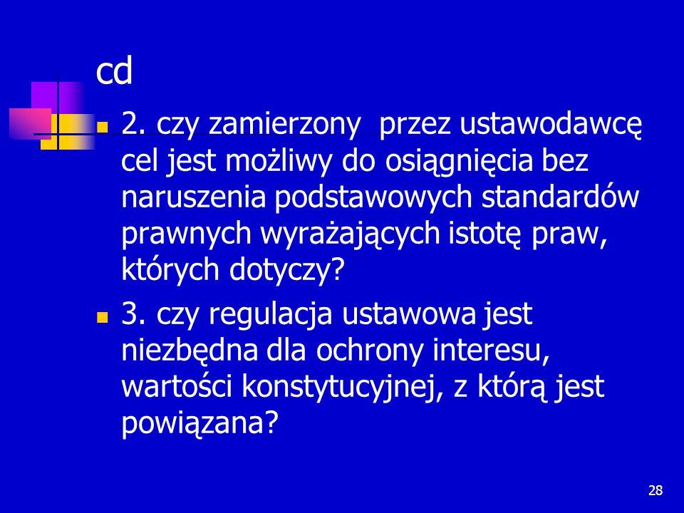 28 cd 2. czy zamierzony przez ustawodawcę cel jest możliwy do osiągnięcia bez naruszenia podstawowych standardów prawnych wyrażających istotę praw, kt