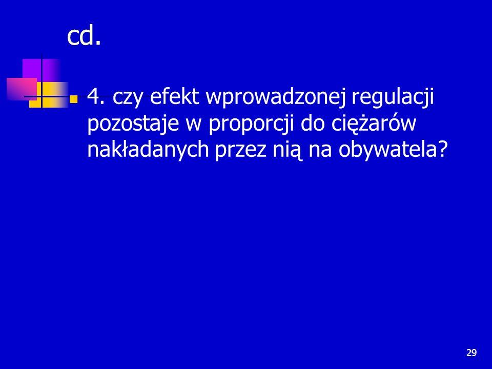 29 cd. 4. czy efekt wprowadzonej regulacji pozostaje w proporcji do ciężarów nakładanych przez nią na obywatela?