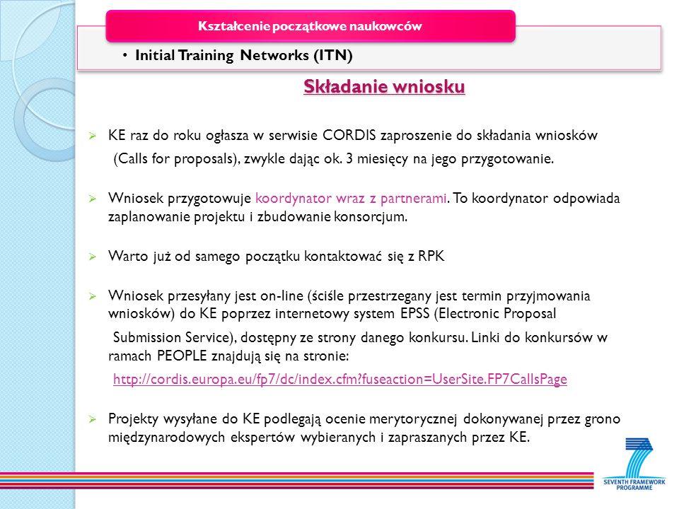 Składanie wniosku Składanie wniosku KE raz do roku ogłasza w serwisie CORDIS zaproszenie do składania wniosków (Calls for proposals), zwykle dając ok.