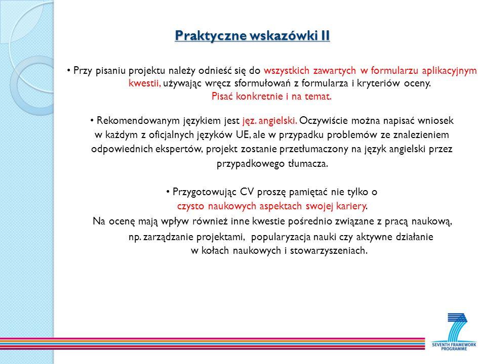 Praktyczne wskazówki II Praktyczne wskazówki II Przy pisaniu projektu należy odnieść się do wszystkich zawartych w formularzu aplikacyjnym kwestii, uż