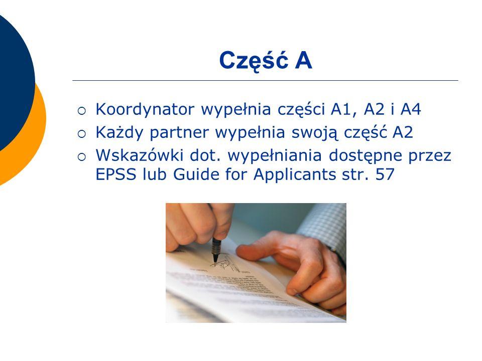 Część A Koordynator wypełnia części A1, A2 i A4 Każdy partner wypełnia swoją część A2 Wskazówki dot.