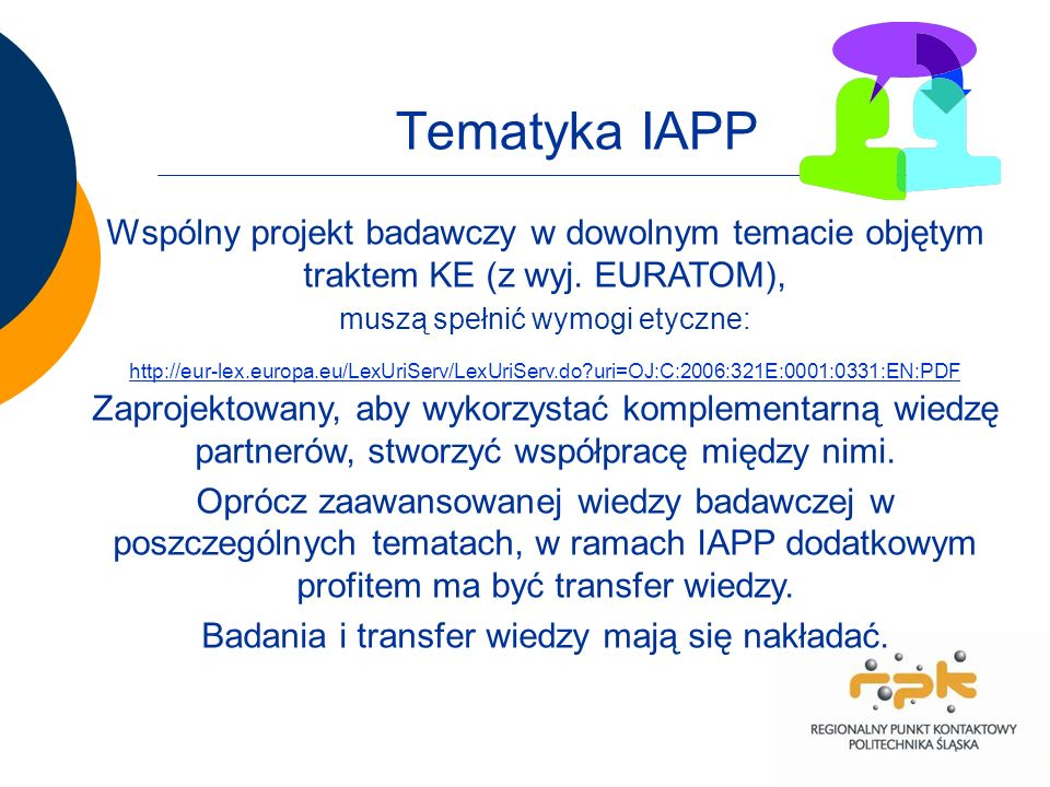Tematyka IAPP Wspólny projekt badawczy w dowolnym temacie objętym traktem KE (z wyj.