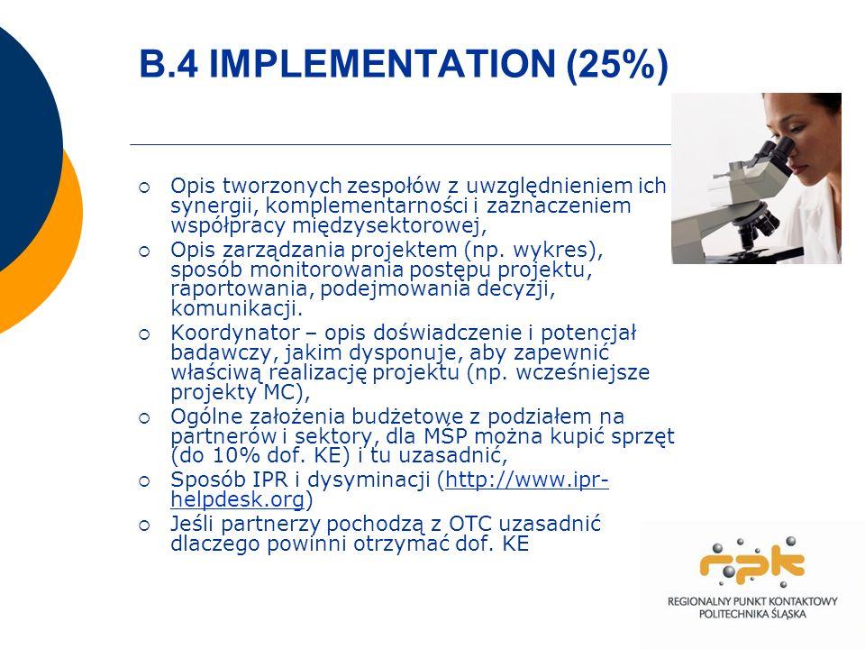 B.4 IMPLEMENTATION (25%) Opis tworzonych zespołów z uwzględnieniem ich synergii, komplementarności i zaznaczeniem współpracy międzysektorowej, Opis zarządzania projektem (np.