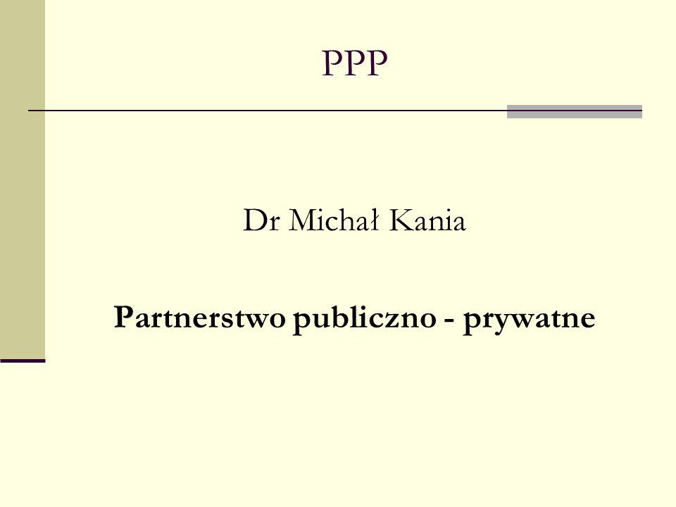 PPP Dr Michał Kania Partnerstwo publiczno - prywatne