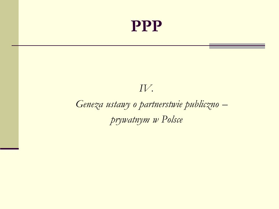 PPP IV. Geneza ustawy o partnerstwie publiczno – prywatnym w Polsce