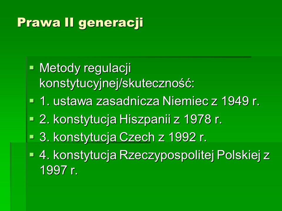 Prawa II generacji Metody regulacji konstytucyjnej/skuteczność: Metody regulacji konstytucyjnej/skuteczność: 1. ustawa zasadnicza Niemiec z 1949 r. 1.