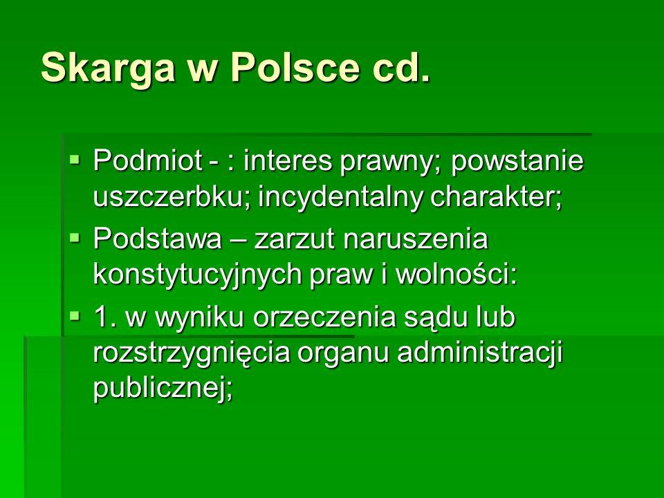 Skarga w Polsce cd. Podmiot - : interes prawny; powstanie uszczerbku; incydentalny charakter; Podmiot - : interes prawny; powstanie uszczerbku; incyde