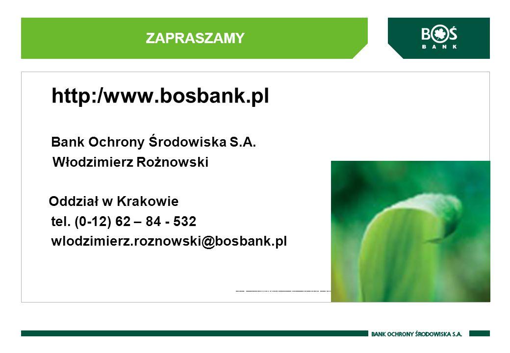 http:/www.bosbank.pl Bank Ochrony Środowiska S.A.Włodzimierz Rożnowski Oddział w Krakowie tel.