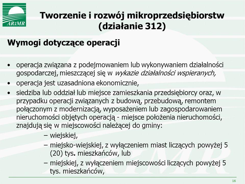 16 Tworzenie i rozwój mikroprzedsiębiorstw (działanie 312) Wymogi dotyczące operacji operacja związana z podejmowaniem lub wykonywaniem działalności g