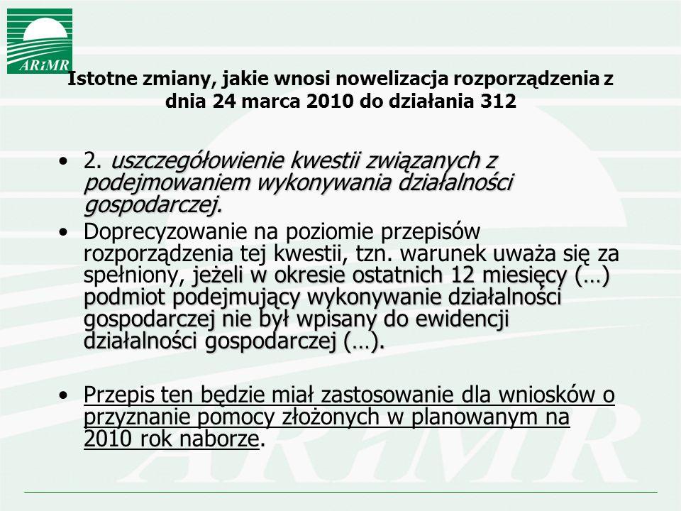 Istotne zmiany, jakie wnosi nowelizacja rozporządzenia z dnia 24 marca 2010 do działania 312 uszczegółowienie kwestii związanych z podejmowaniem wykon