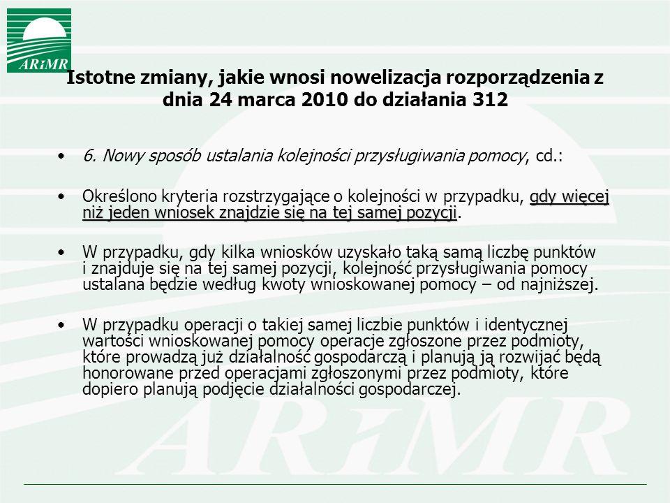 Istotne zmiany, jakie wnosi nowelizacja rozporządzenia z dnia 24 marca 2010 do działania 312 6. Nowy sposób ustalania kolejności przysługiwania pomocy