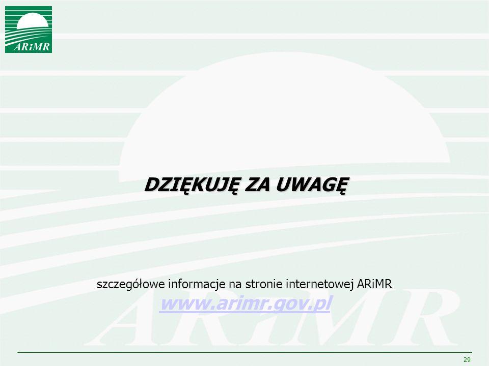 29 DZIĘKUJĘ ZA UWAGĘ szczegółowe informacje na stronie internetowej ARiMR www.arimr.gov.pl