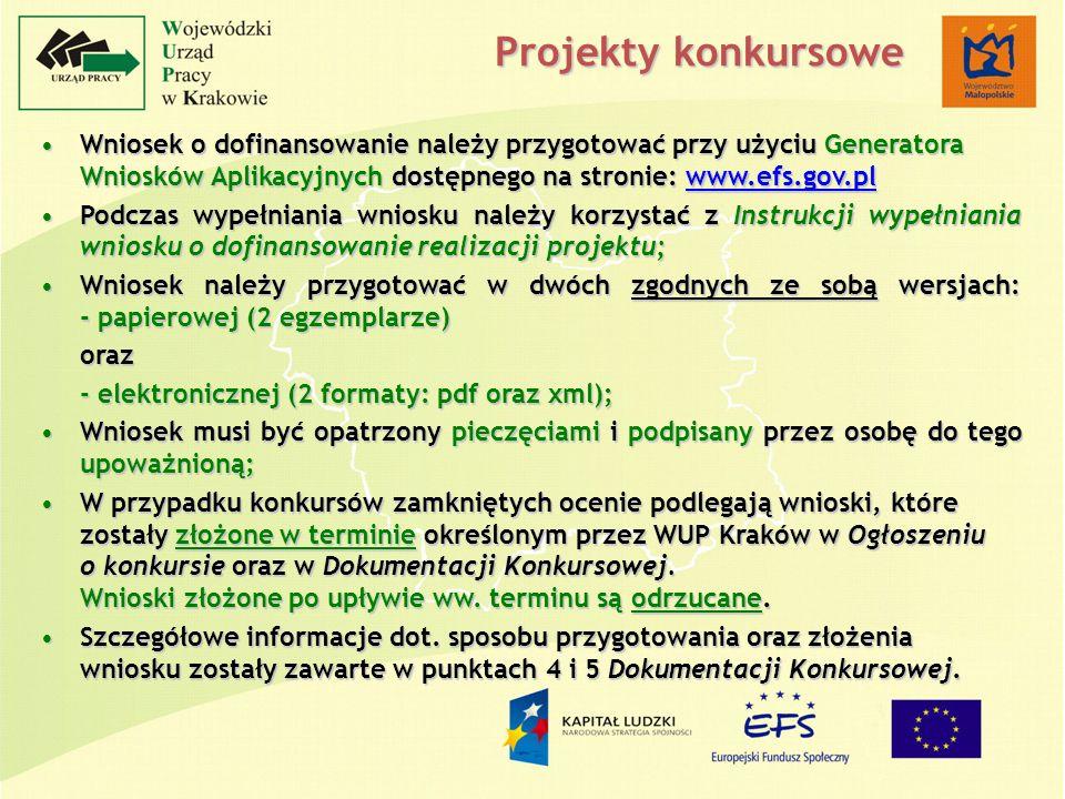 Wniosek o dofinansowanie należy przygotować przy użyciu Generatora Wniosków Aplikacyjnych dostępnego na stronie: www.efs.gov.plWniosek o dofinansowanie należy przygotować przy użyciu Generatora Wniosków Aplikacyjnych dostępnego na stronie: www.efs.gov.plwww.efs.gov.pl Podczas wypełniania wniosku należy korzystać z Instrukcji wypełniania wniosku o dofinansowanie realizacji projektu;Podczas wypełniania wniosku należy korzystać z Instrukcji wypełniania wniosku o dofinansowanie realizacji projektu; Wniosek należy przygotować w dwóch zgodnych ze sobą wersjach: - papierowej (2 egzemplarze)Wniosek należy przygotować w dwóch zgodnych ze sobą wersjach: - papierowej (2 egzemplarze)oraz - elektronicznej (2 formaty: pdf oraz xml); Wniosek musi być opatrzony pieczęciami i podpisany przez osobę do tego upoważnioną;Wniosek musi być opatrzony pieczęciami i podpisany przez osobę do tego upoważnioną; W przypadku konkursów zamkniętych ocenie podlegają wnioski, które zostały złożone w terminie określonym przez WUP Kraków w Ogłoszeniu o konkursie oraz w Dokumentacji Konkursowej.