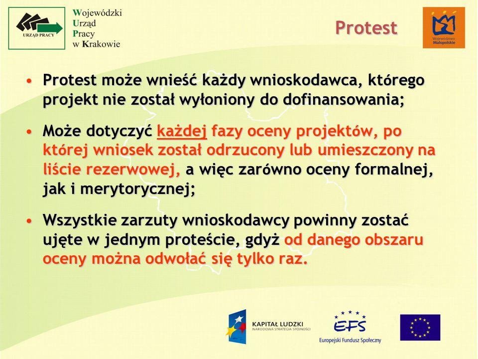 Protest może wnieść każdy wnioskodawca, kt ó rego projekt nie został wyłoniony do dofinansowania;Protest może wnieść każdy wnioskodawca, kt ó rego projekt nie został wyłoniony do dofinansowania; Może dotyczyć każdej fazy oceny projekt ó w, po kt ó rej wniosek został odrzucony lub umieszczony na liście rezerwowej, a więc zar ó wno oceny formalnej, jak i merytorycznej;Może dotyczyć każdej fazy oceny projekt ó w, po kt ó rej wniosek został odrzucony lub umieszczony na liście rezerwowej, a więc zar ó wno oceny formalnej, jak i merytorycznej; Wszystkie zarzuty wnioskodawcy powinny zostać ujęte w jednym proteście, gdyż od danego obszaru oceny można odwołać się tylko raz.Wszystkie zarzuty wnioskodawcy powinny zostać ujęte w jednym proteście, gdyż od danego obszaru oceny można odwołać się tylko raz.