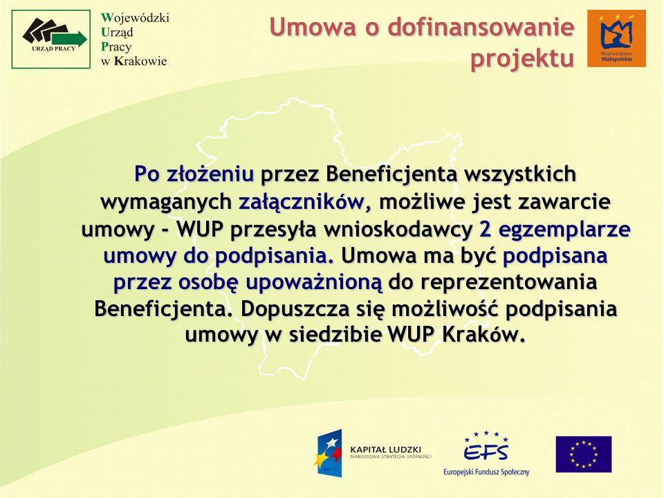 Po złożeniu przez Beneficjenta wszystkich wymaganych załącznik ó w, możliwe jest zawarcie umowy - WUP przesyła wnioskodawcy 2 egzemplarze umowy do podpisania.