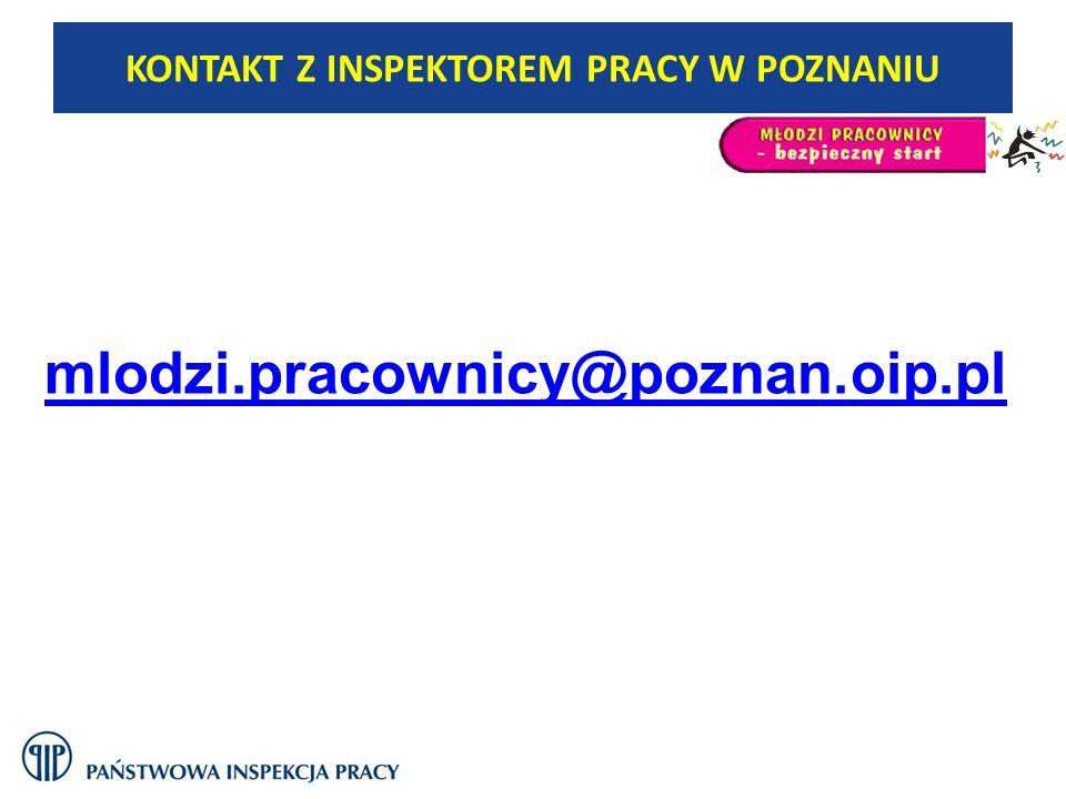 mlodzi.pracownicy@poznan.oip.pl KONTAKT Z INSPEKTOREM PRACY W POZNANIU