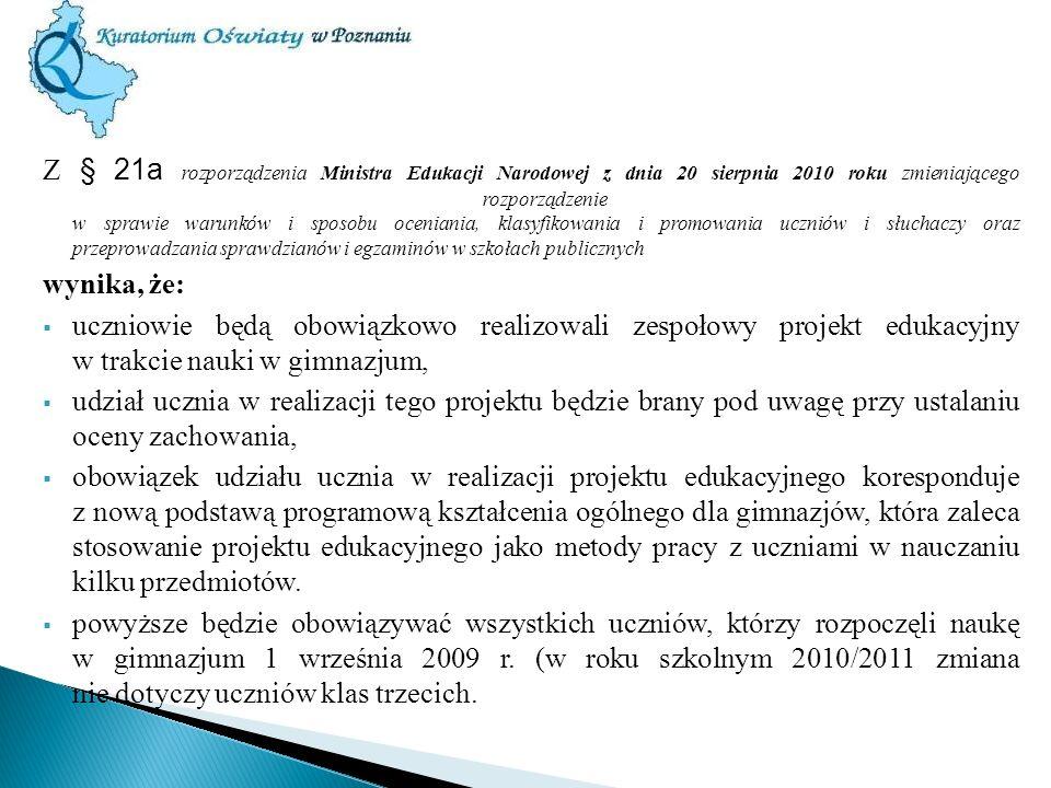 Z § 21a rozporządzenia Ministra Edukacji Narodowej z dnia 20 sierpnia 2010 roku zmieniającego rozporządzenie w sprawie warunków i sposobu oceniania, k
