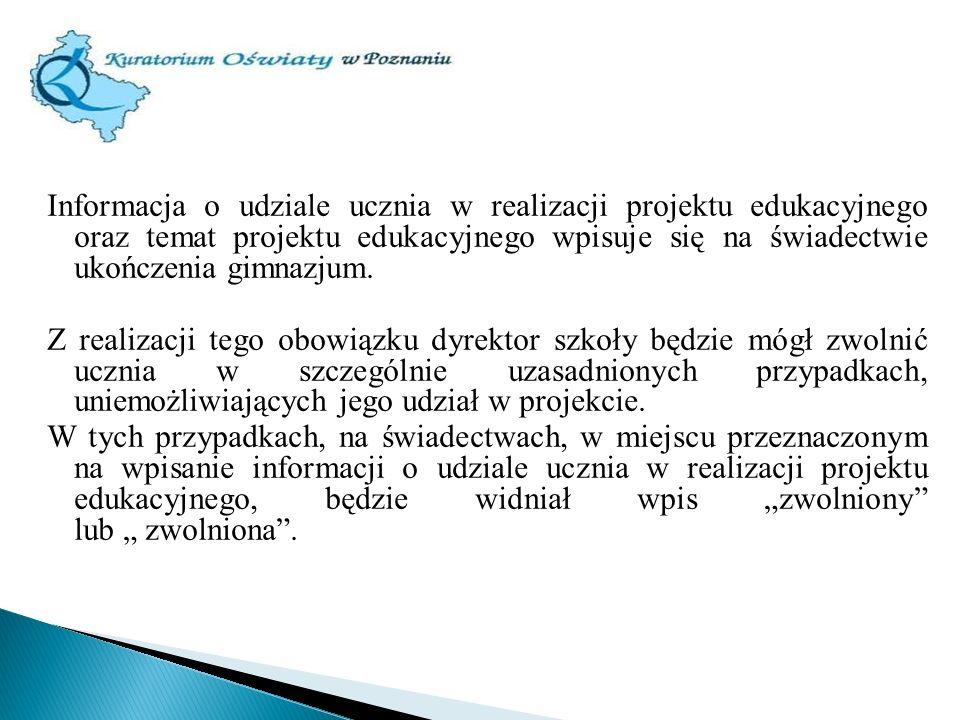 Informacja o udziale ucznia w realizacji projektu edukacyjnego oraz temat projektu edukacyjnego wpisuje się na świadectwie ukończenia gimnazjum. Z rea