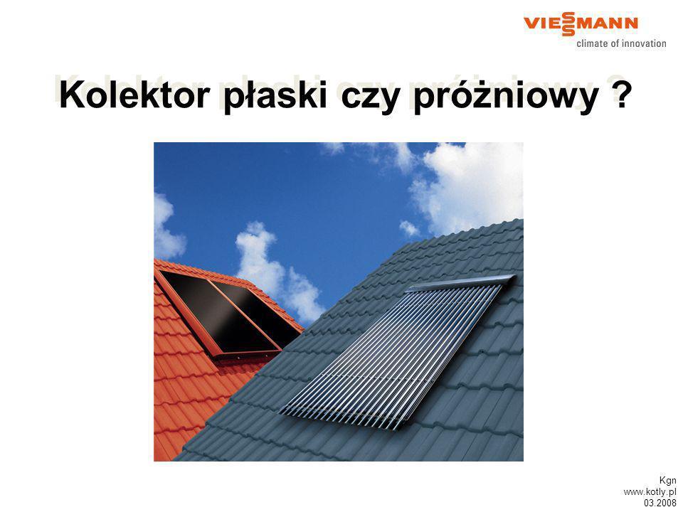 Kgn www.kotly.pl 03.2008 Kolektor płaski czy próżniowy ?