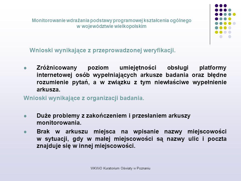 WKWiO Kuratorium Oświaty w Poznaniu Monitorowanie wdrażania podstawy programowej kształcenia ogólnego w województwie wielkopolskim Wnioski wynikające