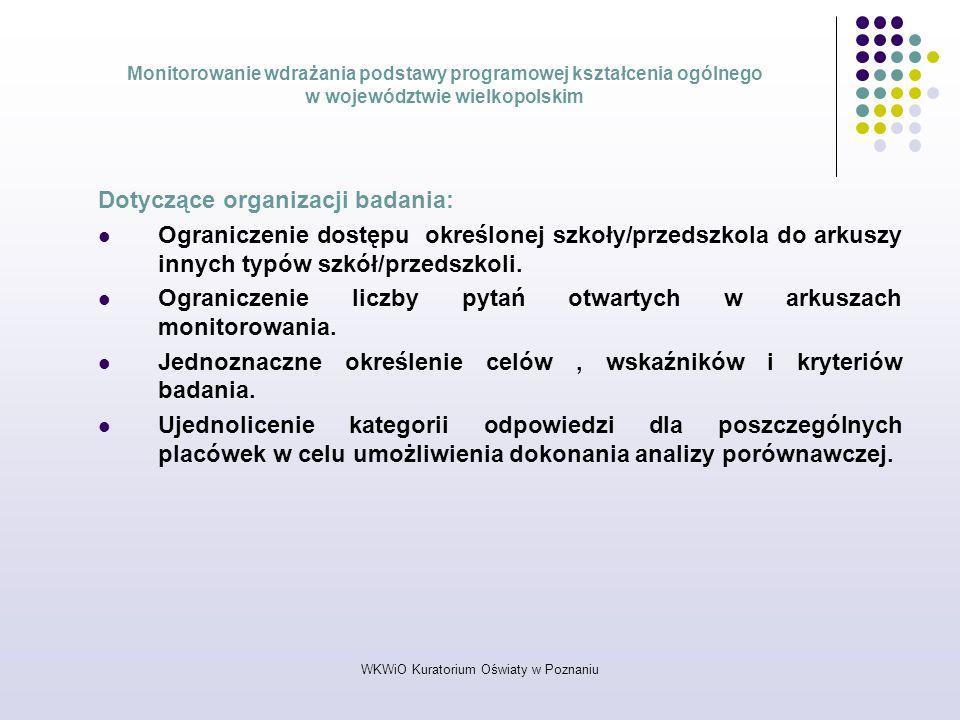WKWiO Kuratorium Oświaty w Poznaniu Monitorowanie wdrażania podstawy programowej kształcenia ogólnego w województwie wielkopolskim Dotyczące organizac